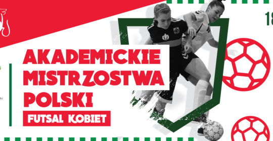 Półfinał A Akademickich Mistrzostw Polski w Futsalu Kobiet
